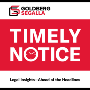 Goldberg Segalla's Podcast - Timely Notice